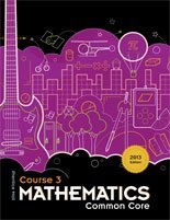 Prentice Hall Mathematics Course 3 Common Core, 2013 Edtion, ISBN 1256737224 9781256737223