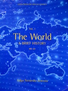 9781256740704: The World A Brief History Vol. 1 HIS 121 Custom Edition Syracuse University