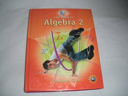 9781256741473: HIGH SCHOOL MATH CME COMMON CORE ALGEBRA 2 STUDENT EDITION GRADE 9/12