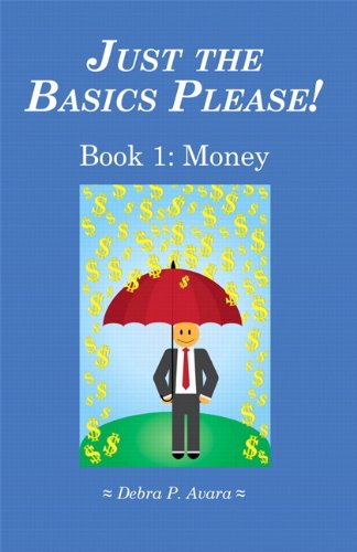 9781256744375: Just the Basics Please! Book 1: Money (3rd Edition)