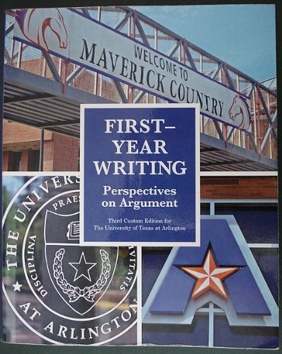 9781256744504: First-Year Writing Perspectives On Argument Third Custom Edition For The University of Texas at Arlington [Paperback]