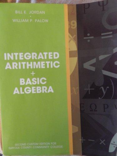 9781256750833: Integrated Arithmetic + Basic Algebra (Second custom edition for Suffolk Community College)