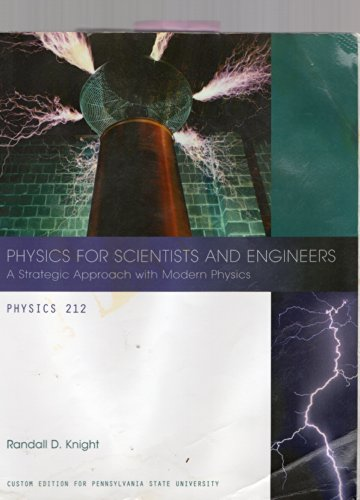 9781256757641: Physics for Scientists and Engineers: A Strategic Approach with Modern Physics - Custom Edition for Pennsylvania State University Physics 212