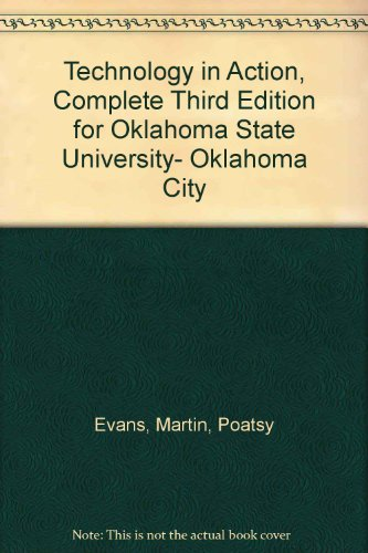 9781256758358: Technology in Action, Complete Third Edition for Oklahoma State University- Oklahoma City