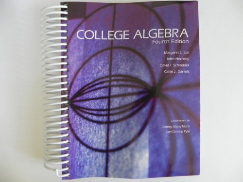 College Algebra, Fourth Edition: John Hornsby Margaret