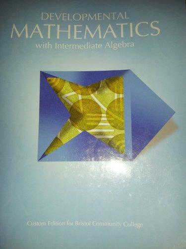 9781256765707: Developmental Mathematics with Intermediate Algebra: Custom Edition for Bristol Community College, 2nd Edition