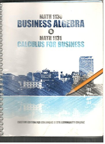 9781256776055: Math 1130 Business Algebra & Math 1131 Calculus for Business (Columbus State Community College)