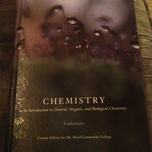 9781256777045: Chemistry: An Introduction to General, Organic, and Biological Chemistry (Custom Edition for Mt. Hood Community College)
