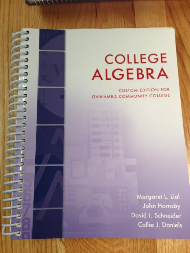9781256778707: College Algebra Custom Edition for Itawamba Community College