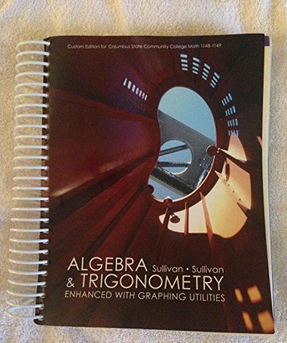 9781256779186: Algebra & Trigonometry Enhanced with Graphing Utilities, Math 1148-1149 (Columbus State Community College)