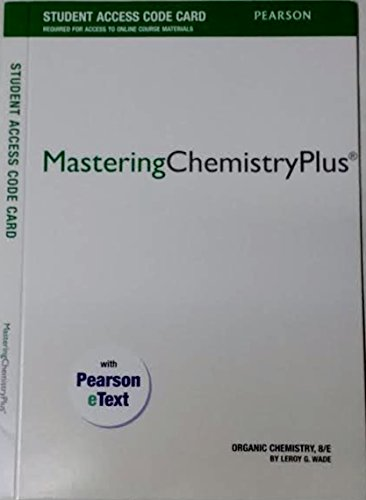 9781256781844: MasteringChemistryPlus with Pearson eText Student Access Code Card for Organic Chemistry 8th Edition by Leroy G. Wade
