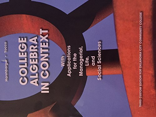 College Algebra In Context (Third Custom Edition For Oklahoma City Community College)