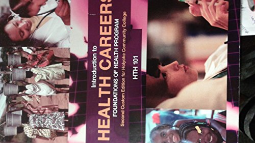 9781256784890: Introduction to Health Careers Foundations of Health HTH 101 (Introduction to Health Careers Foundations of Health HTH 101 second custom edition for Holyoke Community College)