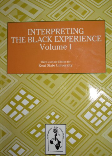 9781256793823: Interpreting the Black Experience Volume 1 3rd Edition (Third Custom Edition for Kent State University, Volume 1)