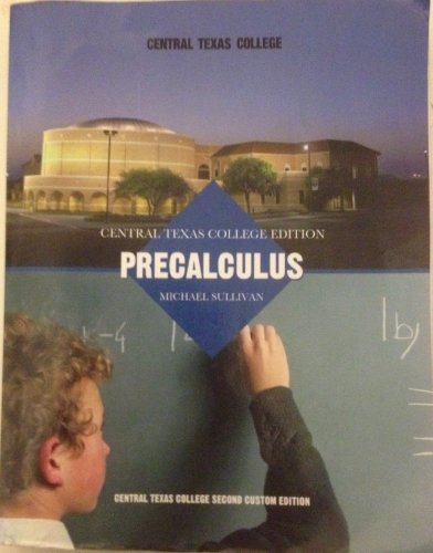 Central Texas College Edition: Precalculus: Michael Sullivan