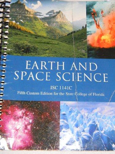 9781256797364: Earth and Space Science ISC 1141C, 5th Custom Edition for the State College of Florida