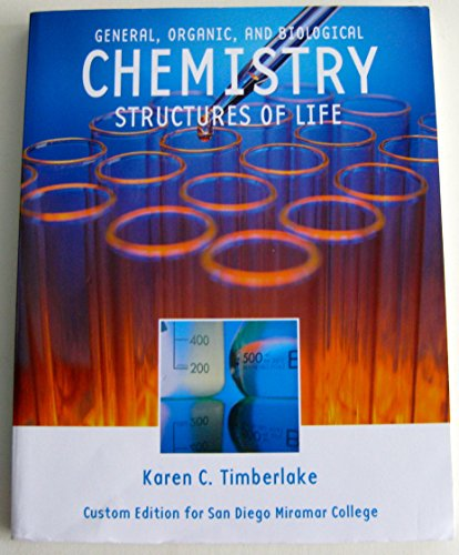 9781256807667: General. Organic, and Biological Chemistry: Structures of Life Custom Edition for San Diego Miramar College