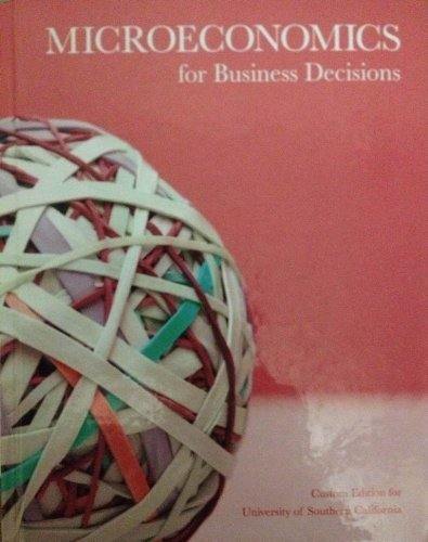 9781256808916: Microeconomics for Business Decisions [Custom Edition for USC]