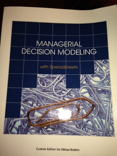9781256810483: Managerial Decision Modeling with Spreadsheets (Custom Edition for Umass Boston
