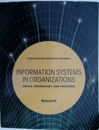 9781256815174: Information Systems in Organizations - People, Technology, and Processes (Custom Edition for Bryant University)