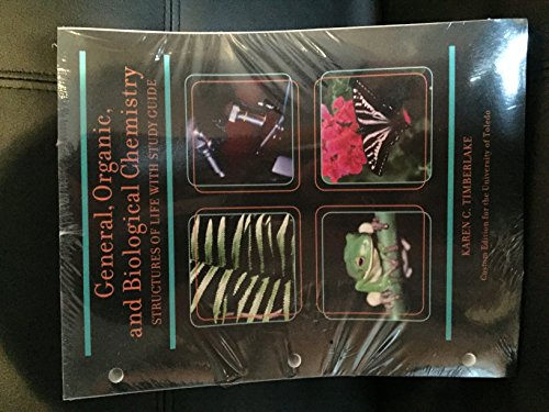 General, Organic, and Biological Chemistry: Structures of: Timberlake, Karen C.