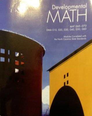 Developmental Math Custon Edition for Cental Piedmont Community College: n/a