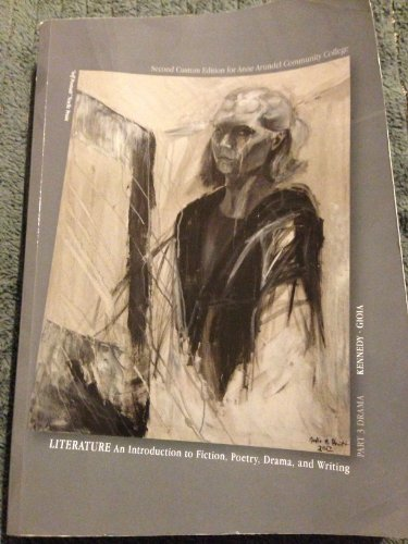 9781256823285: Literature: An Introduction to Fiction, Poetry, Drama, and Writing Part 3 (Second Edition for Anne Arundel Community College)