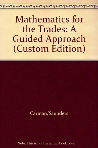 9781256824930: Mathematics for the Trades: A Guided Approach (Custom Edition)