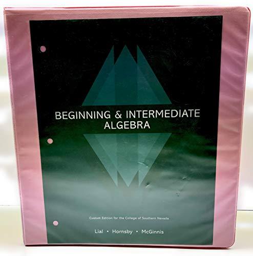 9781256830436: Beginning & Intermediate Algebra Custom Edition for the College of Southern Nevada
