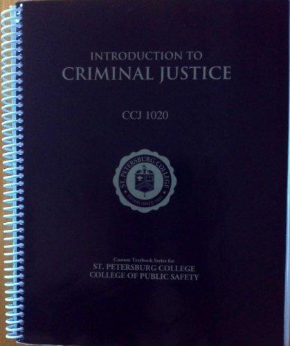 INTRODUCTION TO CRIMINAL JUSTICE CCJ 1020, Custom: Fagin, James A.;