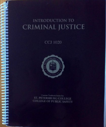9781256833734: INTRODUCTION TO CRIMINAL JUSTICE CCJ 1020, Custom Textbook for St. Petersburg College of Public Safety