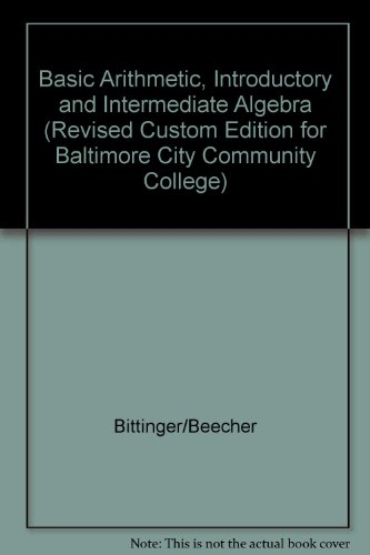 9781256834175: Basic Arithmetic, Introductory and Intermediate Algebra (Revised Custom Edition for Baltimore City Community College)