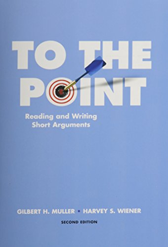 9781256836049: To the Point: Reading and Writing Short Arguments