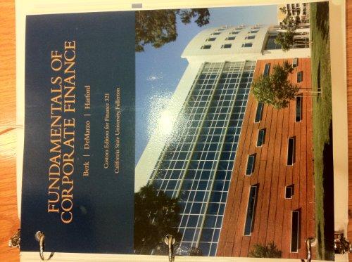 9781256838845: Fundamentals of Corporate Finance (Custom Edition for Finance 321- CSU Fullerton) by DeMarzo, Harford Berk (2012-08-02)