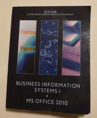 9781256842682: Business Information Systems 1 + MS Office 2010: BCIS 338 Custom Edition for New Mexico State University