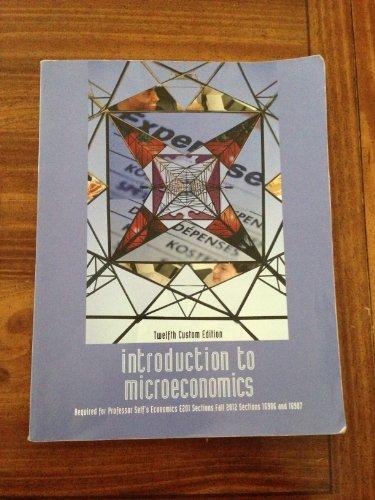 9781256843931: Introduction to Microeconomics, 12th Custom Edition, Economics E201, Indiana University