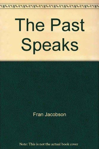 9781256845959: The Past Speaks