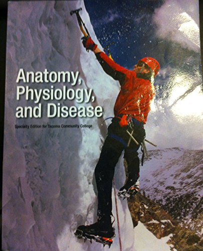 9781256848110: Anatomy, Physiology, and Disease: Specialty Edition for Tacoma Community College (2nd Edition)