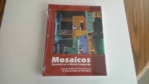 Mosaicos Spanish as a World Language (Custom Edition for University of Michigan): Matilde Olivella ...