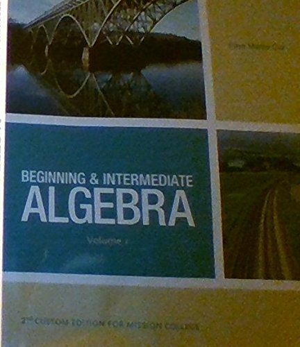 9781256851554: BEGINNING & INTERMEDIATE ALGEBRA Volume 1 [Custom Edition for Mission College]