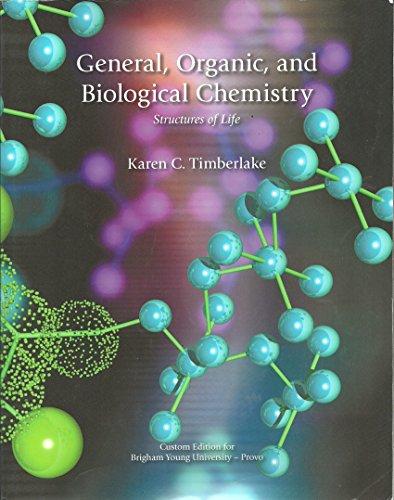 9781256857587: General, Organic, and Biological Chemistry (4th Edition BYU Custom)