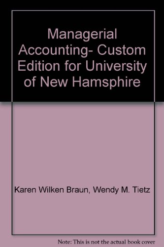 Managerial Accounting- Custom Edition for University of: Wendy M. Tietz