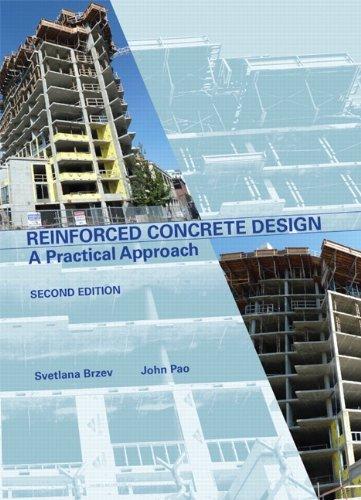 Reinforced Concrete Design: A Practical Approach (2nd: Brzev, Svetlana; Pao,