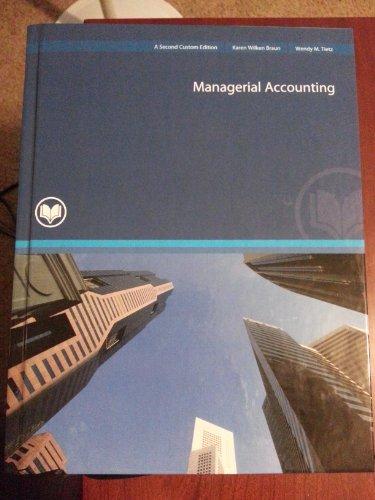 Managerial Accounting: Karen Wilken Braun;