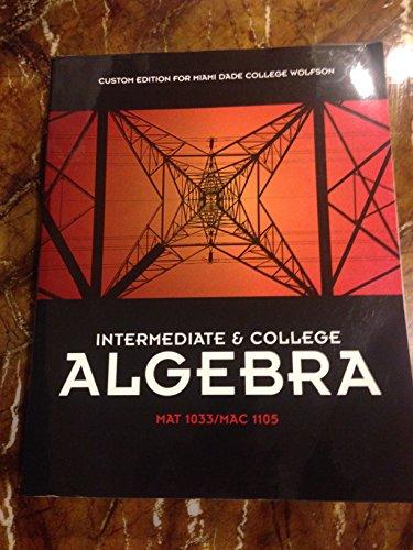 9781256925323: Intermediate & College Algebra (Custom Edition for Miami Dader College Wolfson MAT1033 / MAC1105) by Michael Sullivan (2011-05-04)
