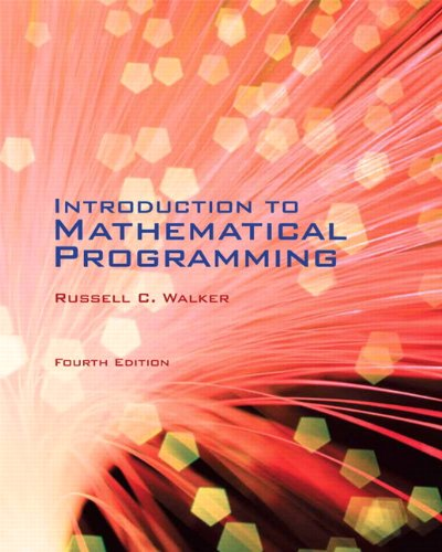 Introduction to Mathematical Programming (4th Edition): Walker, Russell C.