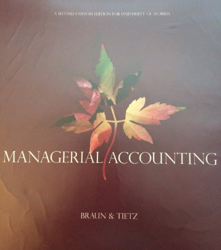 Managerial Accounting (Second Edition for the University: Karen Braun and