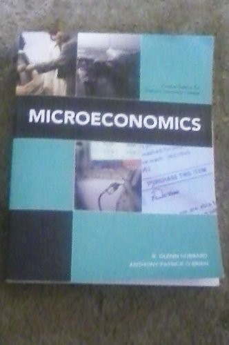 Microeconomics, Custom Edition for Owens Community College: R. Glenn Hubbard
