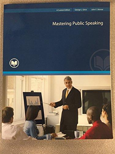 Mastering Public Speaking: George L Grice