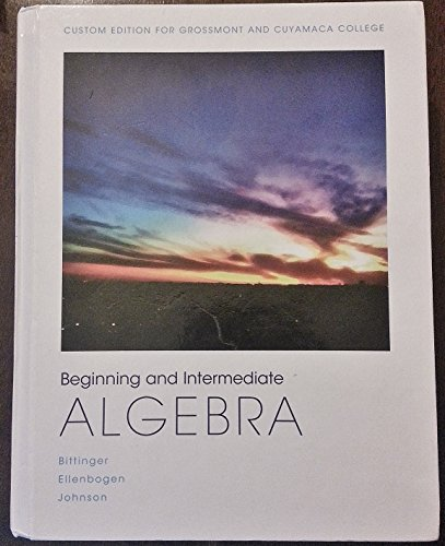 Beginning and Intermediate Algebra Custom Edition for: Ellenbogen and Johnson